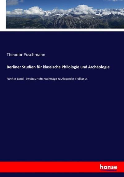 Berliner Studien für klassische Philologie und Archäologie