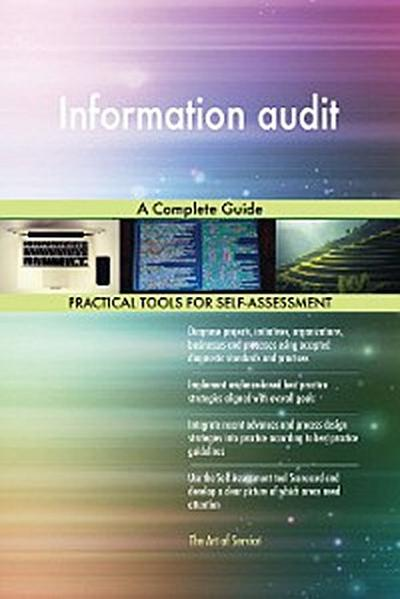 Information audit A Complete Guide