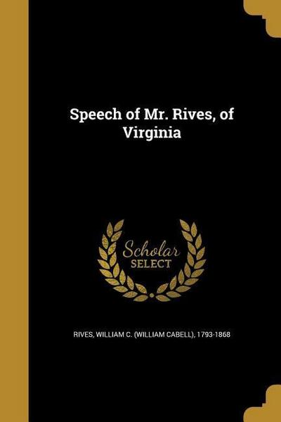 SPEECH OF MR RIVES OF VIRGINIA
