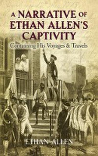 A Narrative of Ethan Allen's Captivity