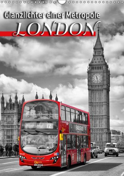 Glanzlichter einer Metropole LONDON (Wandkalender 2018 DIN A3 hoch) Dieser erfolgreiche Kalender wurde dieses Jahr mit gleichen Bildern und aktualisiertem Kalendarium wiederveröffentlicht.