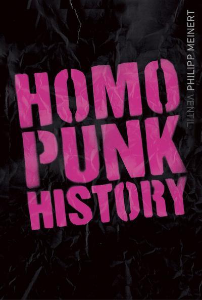 Homopunk History: Von den Sechzigern bis in die Gegenwart