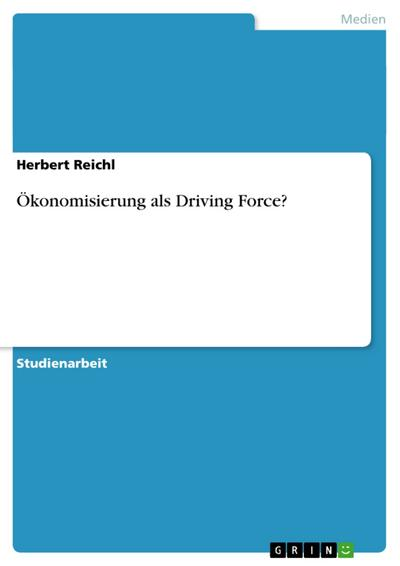Ökonomisierung als Driving Force?