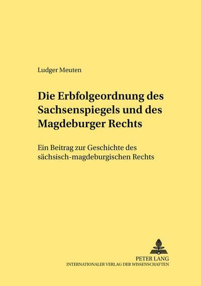 Die Erbfolgeordnung des Sachsenspiegels und des Magdeburger Rechts