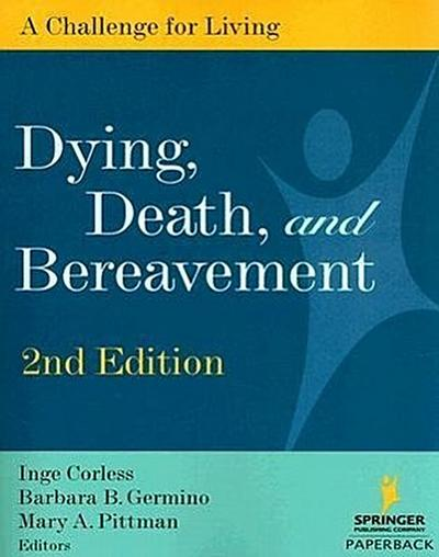 Dying, Death, and Bereavement: A Challenge for Living, 2nd Edition
