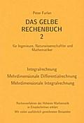 Das Gelbe Rechenbuch 02. Integralrechnung, Mehrdimensionale Differentialrechnung, Mehrdimensionale Integralrechnung