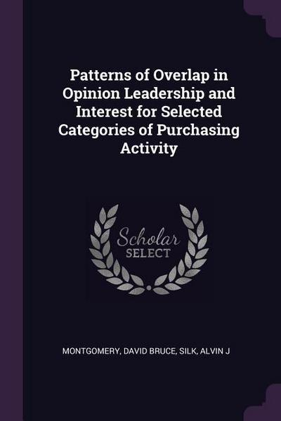 Patterns of Overlap in Opinion Leadership and Interest for Selected Categories of Purchasing Activity