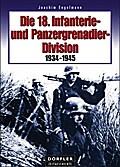 Die 18. Infanterie- und Panzergrenadierdivision 1934-1945