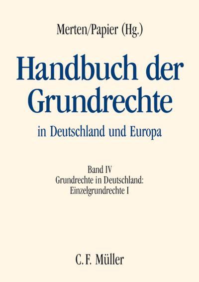 Handbuch der Grundrechte in Deutschland und Europa Grundrechte in Deutschland - Einzelgrundrechte I