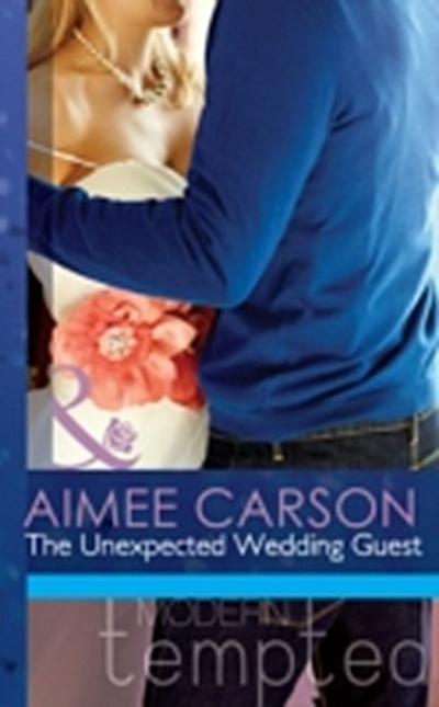 Unexpected Wedding Guest (Mills & Boon Modern Tempted) (The Wedding Season, Book 1)