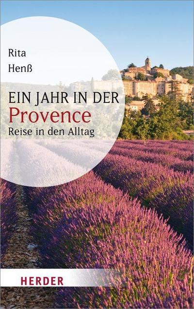Ein Jahr in der Provence (HERDER spektrum, Band 6529)