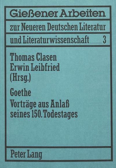 Goethe. Vorträge aus Anlass seines 150. Todestages