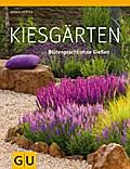 Kiesgärten: Blütenpracht ohne Gießen (GU Ratg ...