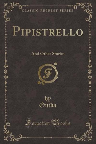 Pipistrello: And Other Stories (Classic Reprint)