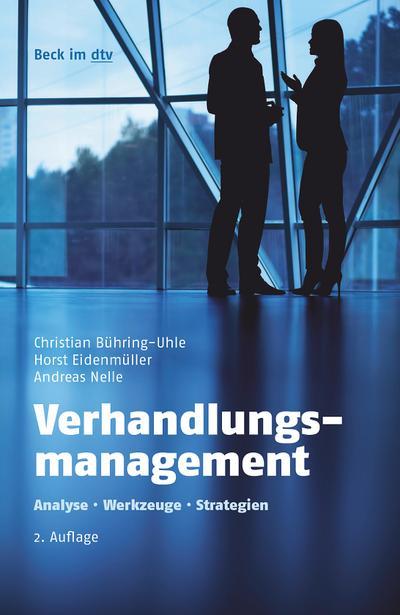 Verhandlungsmanagement: Analyse - Werkzeuge - Strategien (Beck im dtv)