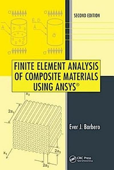 Finite Element Analysis of Composite Materials Using ANSYS (R), Second Edition