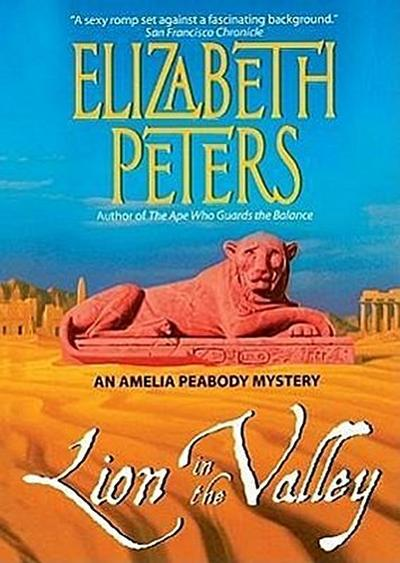 Lion in the Valley: An Amelia Peabody Mystery [With Headphones]