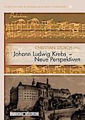 Schriften der Academia Musicalis Thuringiae / Johann Ludwig Krebs - Neue Perspektiven