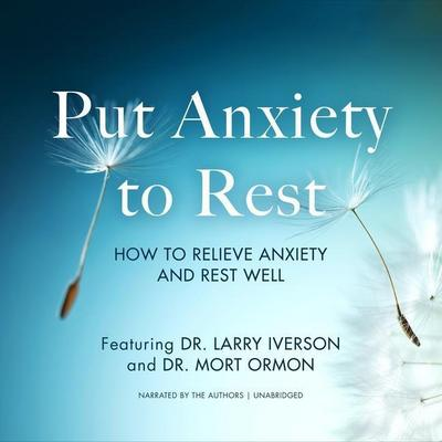 Put Anxiety to Rest: How to Relieve Anxiety and Rest Well