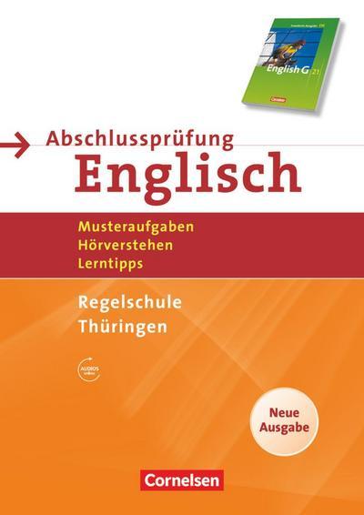 English G 21. 10. Schuljahr. Abschlussprüfung Englisch. Arbeitsheft mit Lösungsheft und Hör-CD. Neue Ausgabe. Regelschule Thüringen