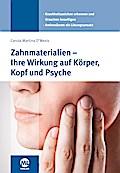Zahnmaterialien und Implantate - Ihre Wirkung auf Körper, Kopf und Psyche