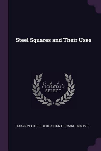 Steel Squares and Their Uses