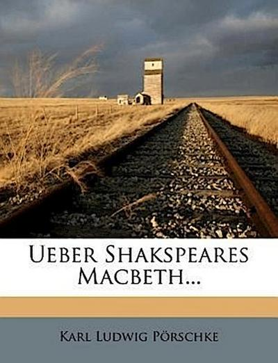 Ueber Shakspeares Macbeth...