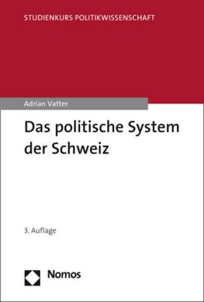 Das politische System der Schweiz (Studienkurs Politikwissenschaft)