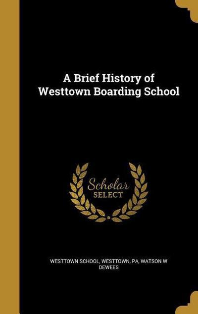 BRIEF HIST OF WESTTOWN BOARDIN