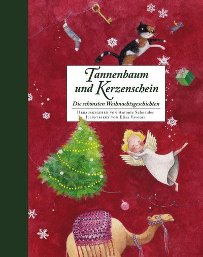 Tannenbaum und Kerzenschein; Die schönsten Weihnachtsgeschichten; Ill. v. Vavouri, Elisa; Hrsg. v. Schneider, Antonie; Deutsch