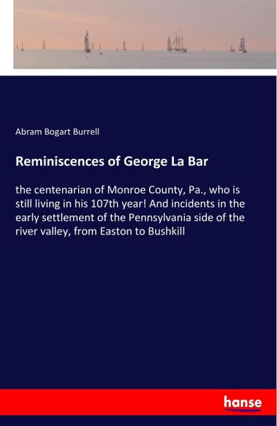 Reminiscences of George La Bar