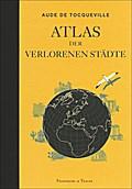 Atlas der verlorenen Städte; Deutsch