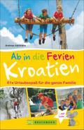 Familienreiseführer Kroatien: Urlaubsspaß für ...