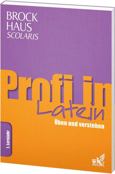 Brockhaus Scolaris Profi in Latein 1. Lernjahr: Üben und verstehen