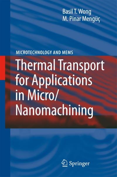 Thermal Transport for Applications in Micro/Nanomachining