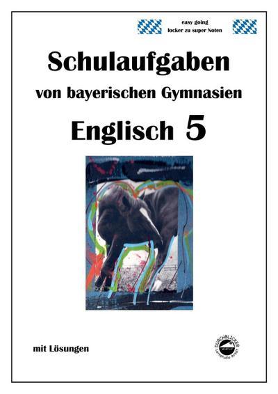 Englisch 5 - Schulaufgaben von bayerischen Gymnasien