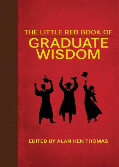 The Little Red Book of Graduate Wisdom