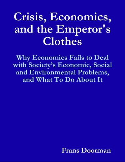 Crisis, Economics, and the Emperor's Clothes