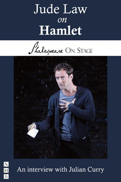 Jude Law on Hamlet (Shakespeare on Stage)