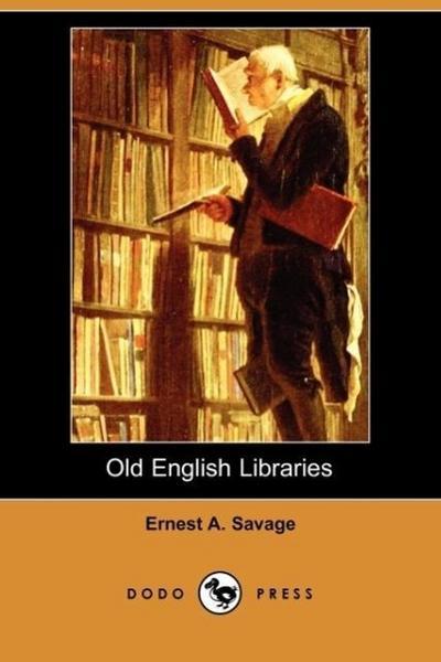 Old English Libraries (Dodo Press)