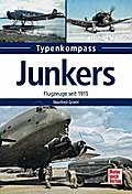 Junkers  -  Flugzeuge seit 1915 (Typenkompass ...