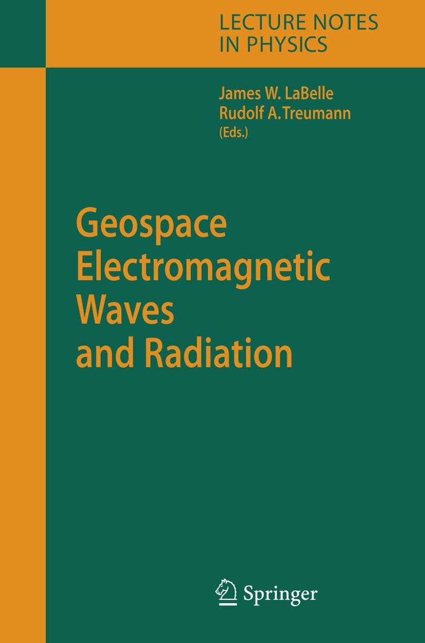 Geospace Electromagnetic Waves and Radiation, James W. LaBelle