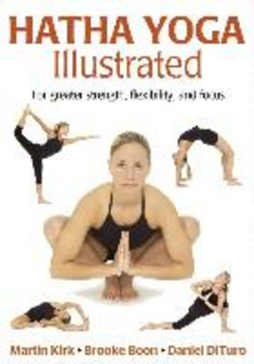 Hatha Yoga Illustrated, Martin Kirk