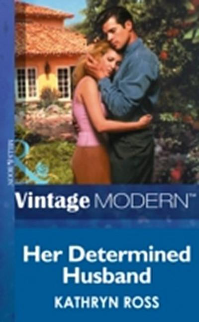 Her Determined Husband (Mills & Boon Modern)