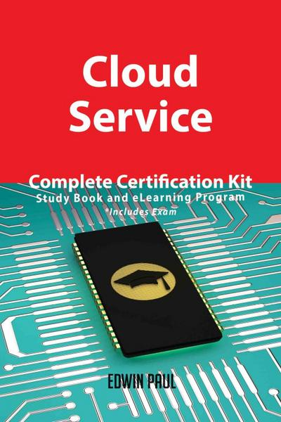 Cloud Service Complete Certification Kit - Study Book and eLearning Program