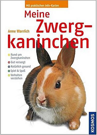 Meine Zwergkaninchen   ; Kosmos Rat ; Deutsch; ca. 136 S., 8 Ktn, 250 farb. Fotos -