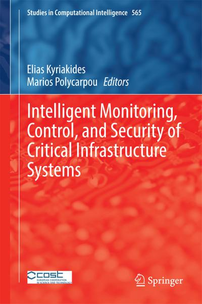 Intelligent Monitoring, Control, and Security of Critical Infrastructure Systems