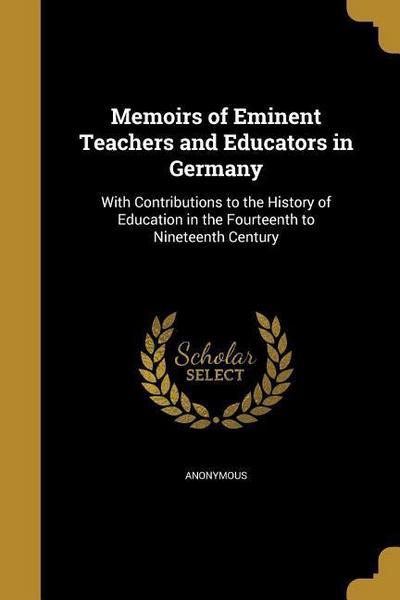 MEMOIRS OF EMINENT TEACHERS &