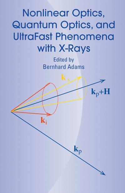 Nonlinear Optics, Quantum Optics, and Ultrafast Phenomena with X-Rays