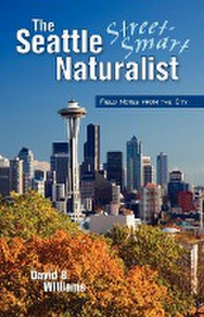 The Seattle Street-Smart Naturalist